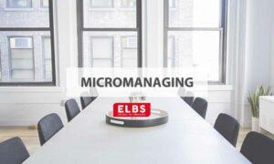qué es el micromanaging y cómo funciona