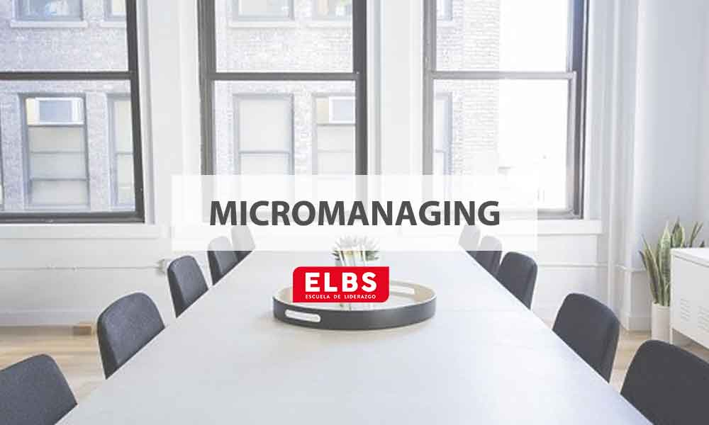 ¿Qué es el micromanaging?: Características y ventajas