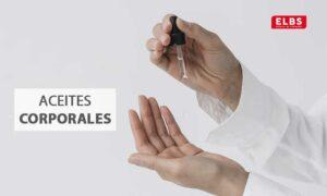 Te contamos qué son los aceites corporales y para qué se utilizan