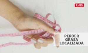 ¿Es posible perder grasa localizada?